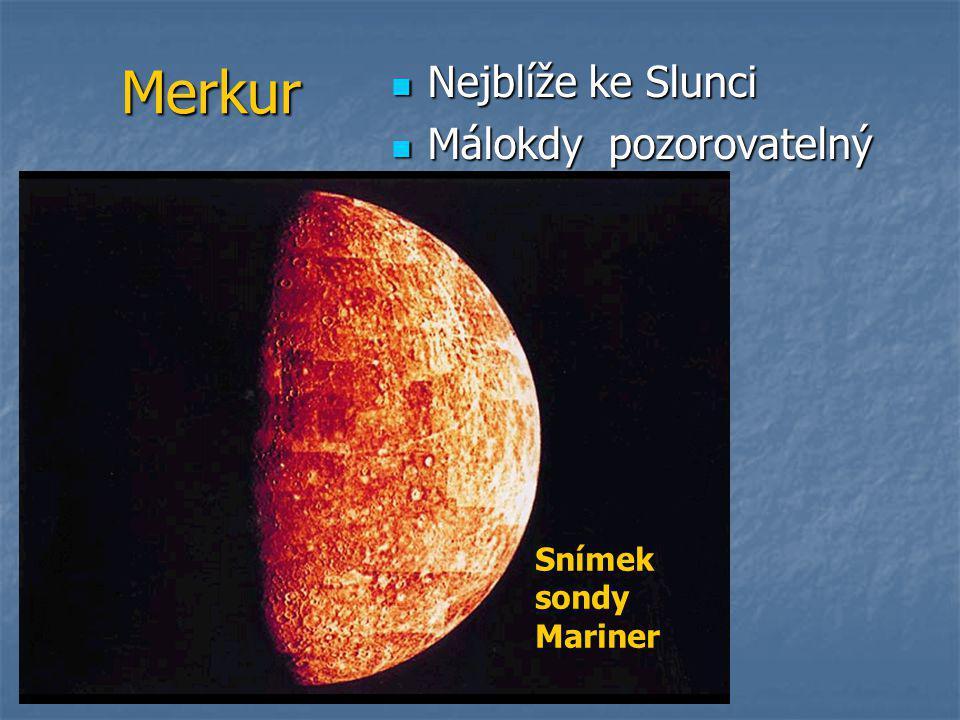 Merkur Nejblíže ke Slunci Málokdy pozorovatelný Snímek sondy Mariner