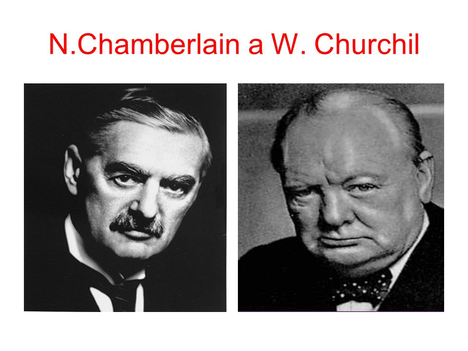 N.Chamberlain a W. Churchil