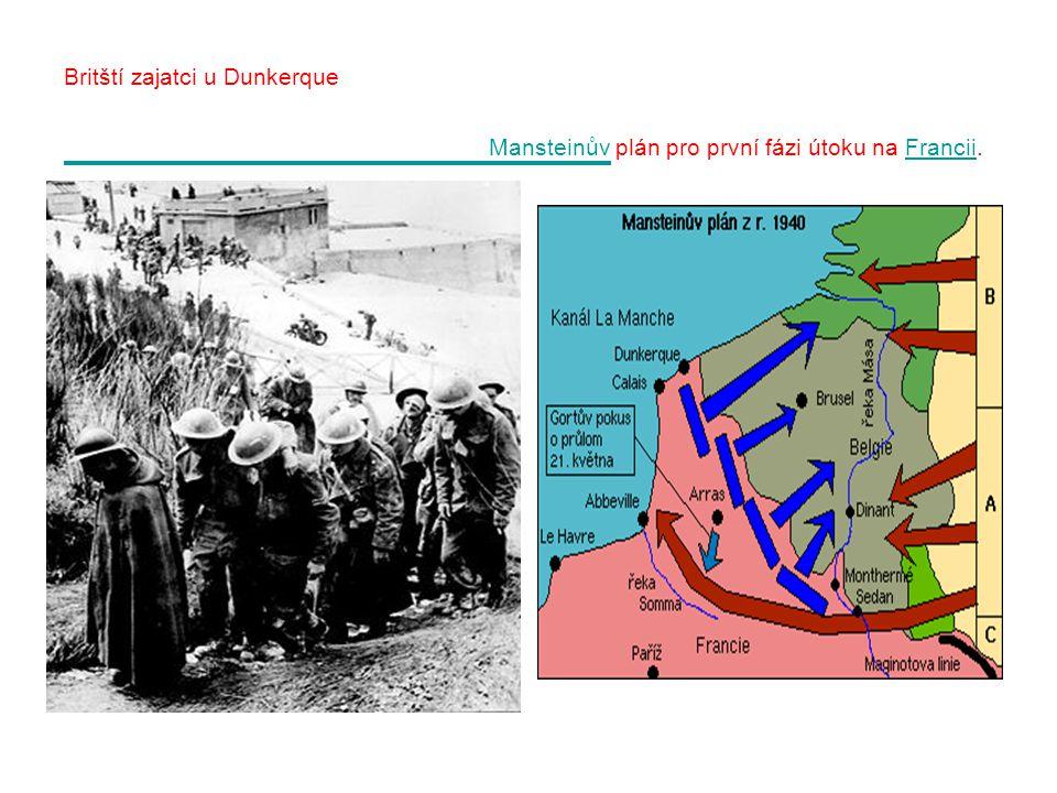 Britští zajatci u Dunkerque Mansteinův plán pro první fázi útoku na Francii.
