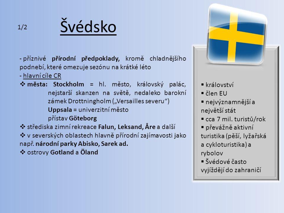 Švédsko 1/2. příznivé přírodní předpoklady, kromě chladnějšího podnebí, které omezuje sezónu na krátké léto.