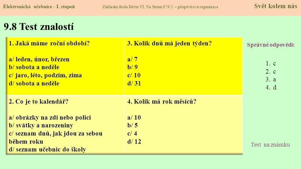 9.8 Test znalostí 1. Jaká máme roční období a/ leden, únor, březen