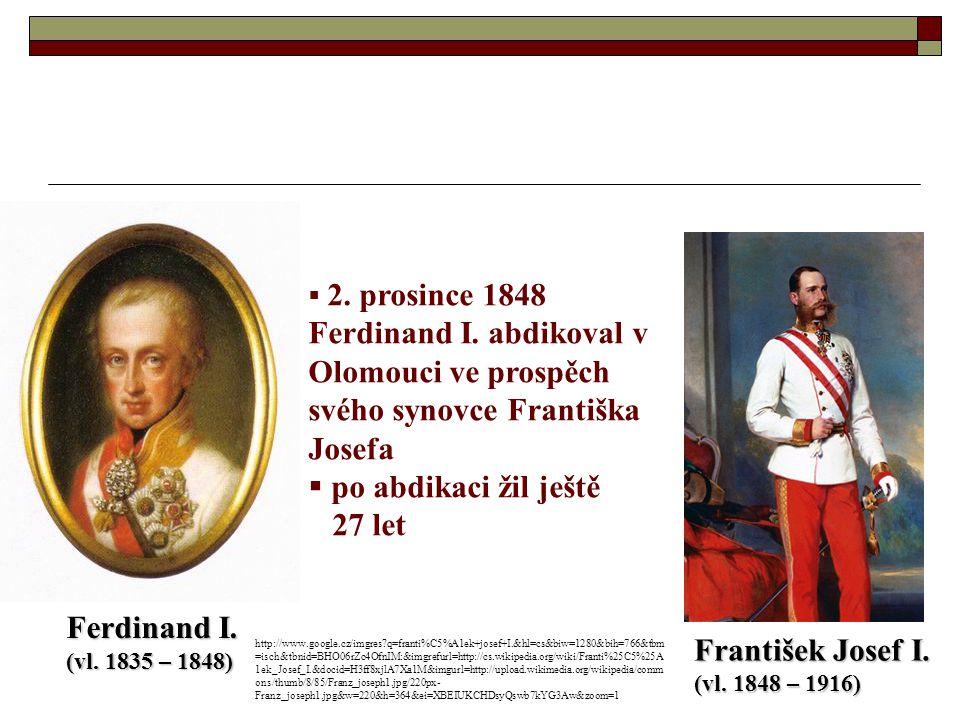 po abdikaci žil ještě 27 let Ferdinand I. František Josef I.