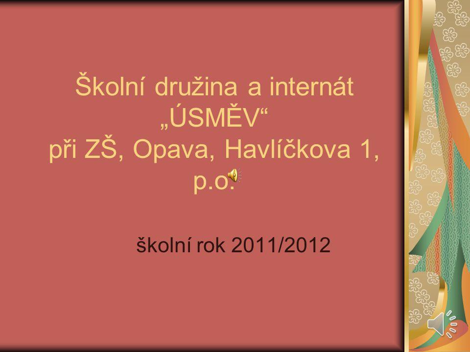"""Školní družina a internát """"ÚSMĚV při ZŠ, Opava, Havlíčkova 1, p.o."""