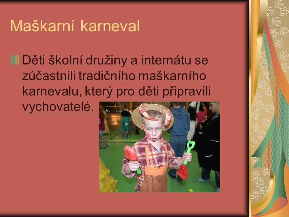 Maškarní karneval Děti školní družiny a internátu se zúčastnili tradičního maškarního karnevalu, který pro děti připravili vychovatelé.