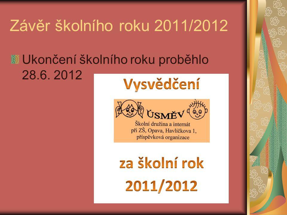 Závěr školního roku 2011/2012 Ukončení školního roku proběhlo 28.6. 2012