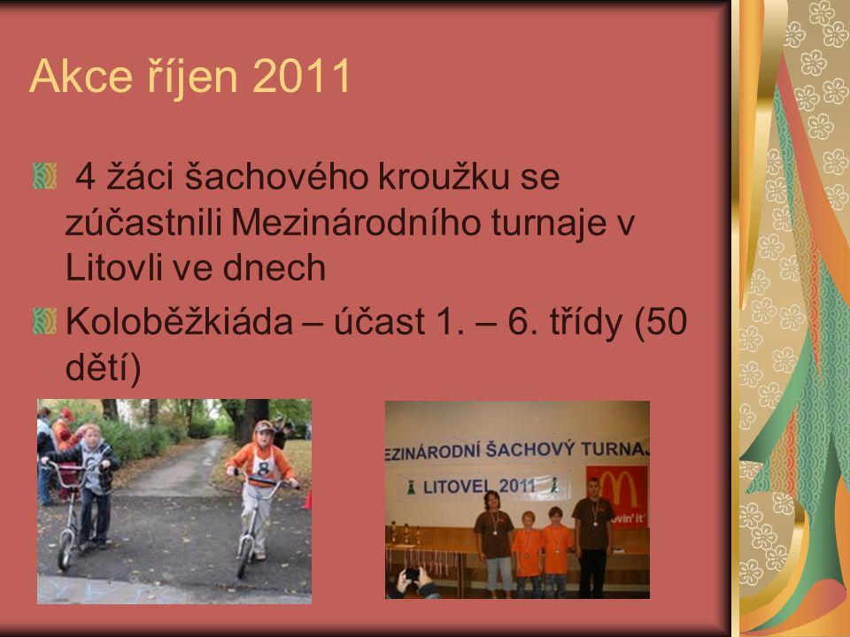 Akce říjen 2011 4 žáci šachového kroužku se zúčastnili Mezinárodního turnaje v Litovli ve dnech.