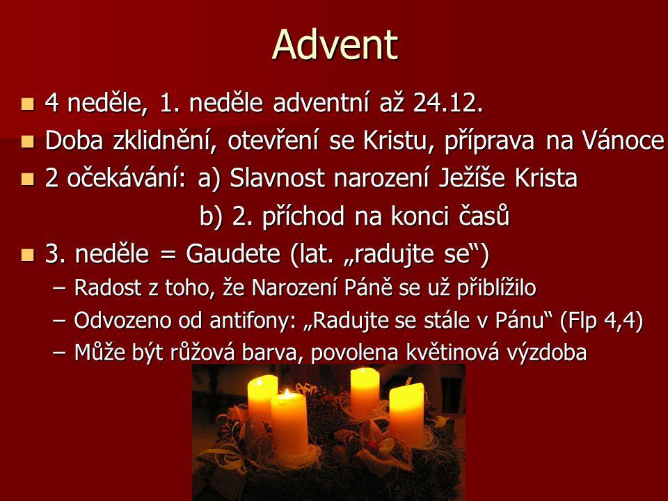 Advent 4 neděle, 1. neděle adventní až 24.12.