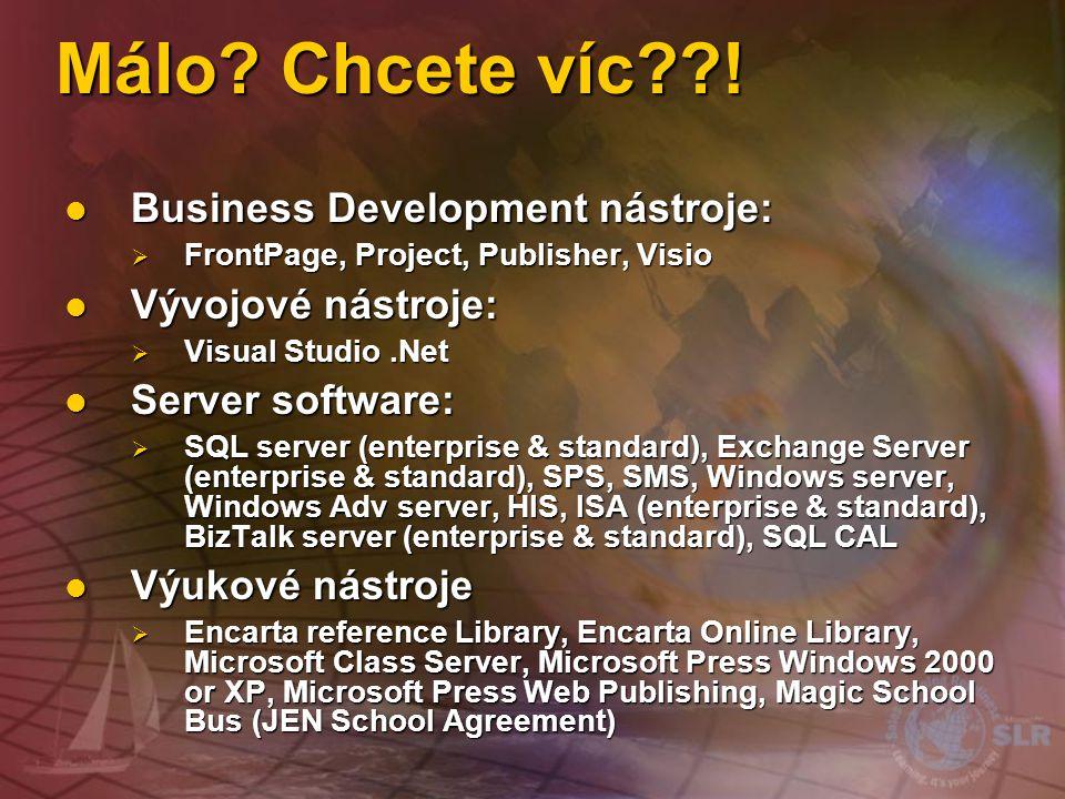 Málo Chcete víc ! Business Development nástroje: Vývojové nástroje: