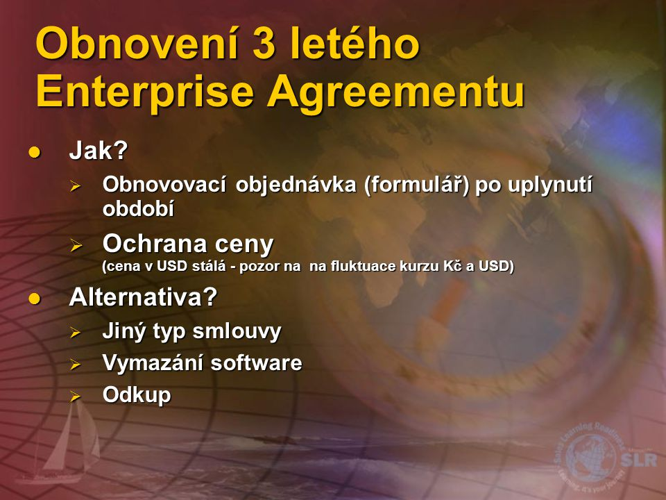 Obnovení 3 letého Enterprise Agreementu