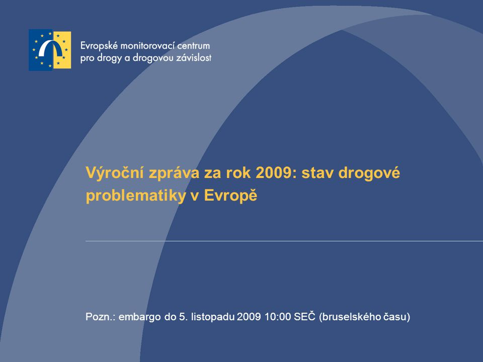 Výroční zpráva za rok 2009: stav drogové problematiky v Evropě