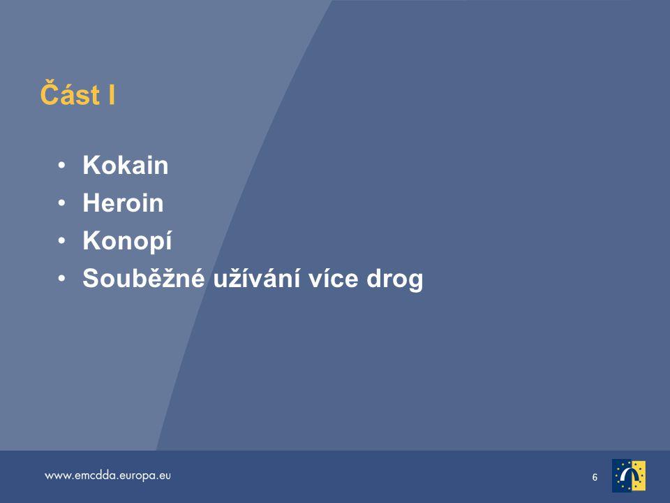 Část I Kokain Heroin Konopí Souběžné užívání více drog