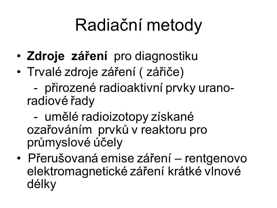 Radiační metody Zdroje záření pro diagnostiku