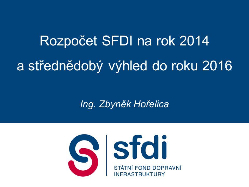 Rozpočet SFDI na rok 2014 a střednědobý výhled do roku 2016