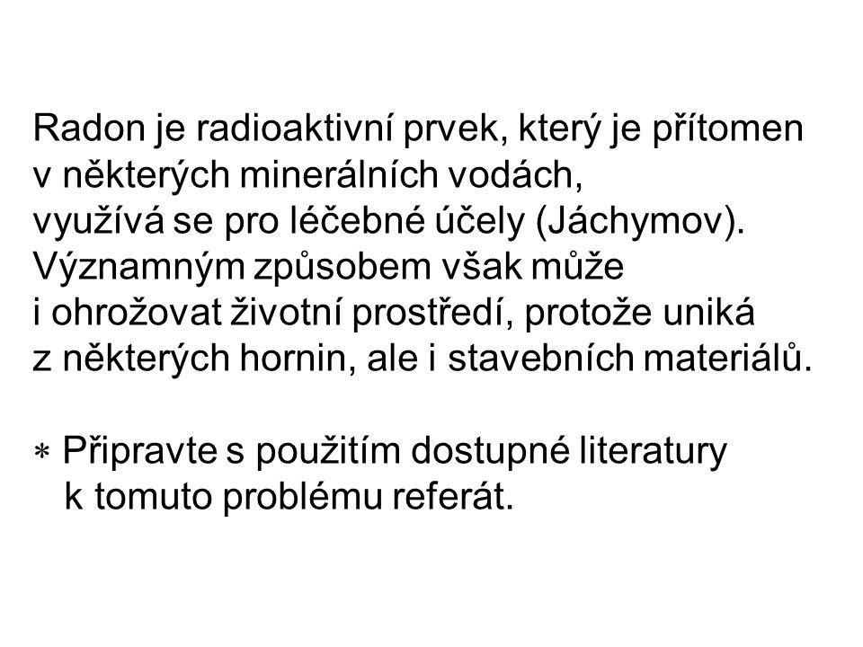 Radon je radioaktivní prvek, který je přítomen