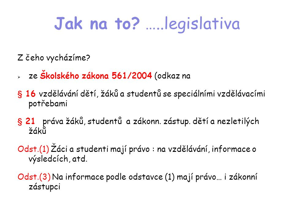 Jak na to …..legislativa Z čeho vycházíme