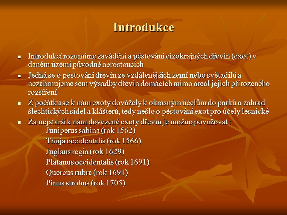 Introdukce Introdukcí rozumíme zavádění a pěstování cizokrajných dřevin (exot) v daném území původně nerostoucích.
