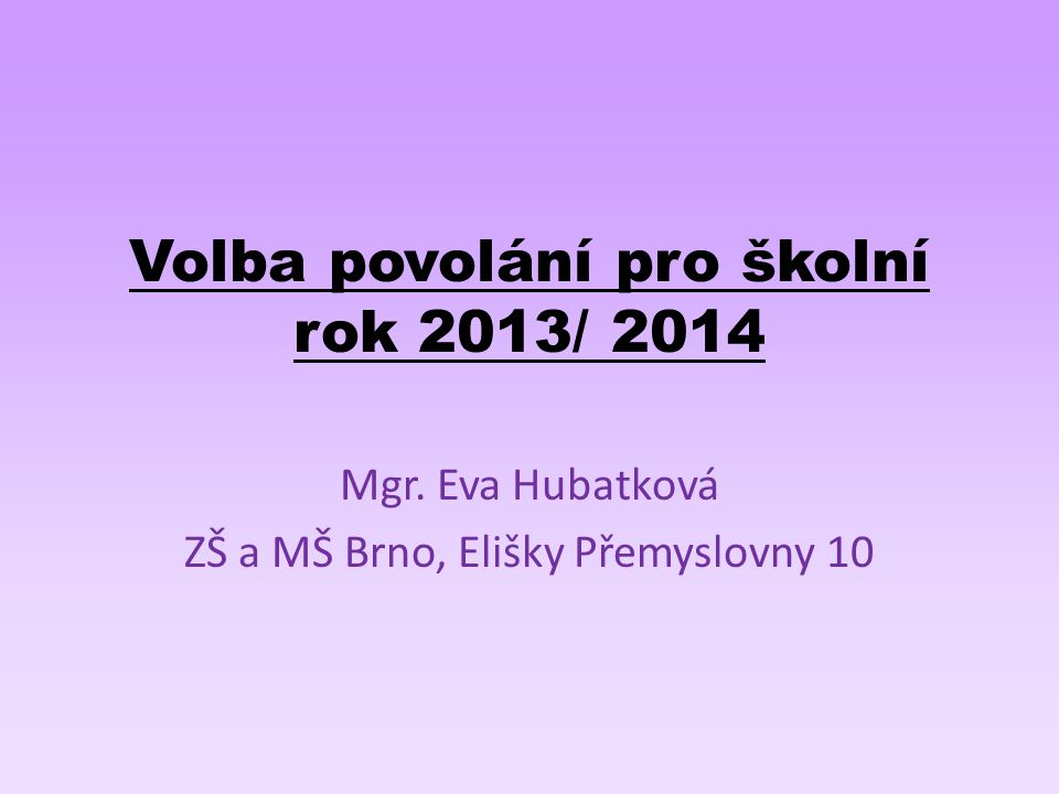 Volba povolání pro školní rok 2013/ 2014