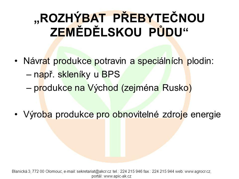 """""""ROZHÝBAT PŘEBYTEČNOU ZEMĚDĚLSKOU PŮDU"""