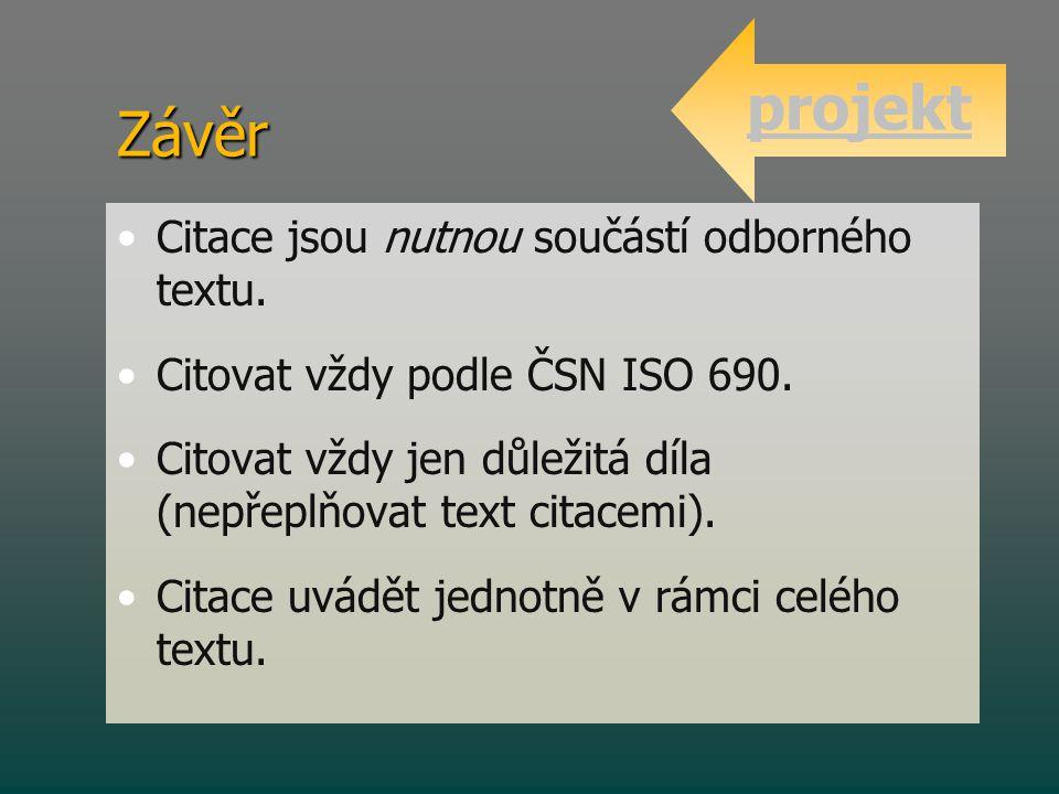 projekt Závěr Citace jsou nutnou součástí odborného textu.
