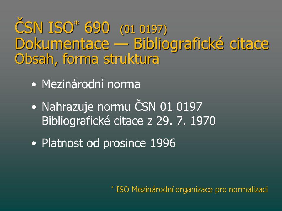 ČSN ISO* 690 (01 0197) Dokumentace — Bibliografické citace Obsah, forma struktura