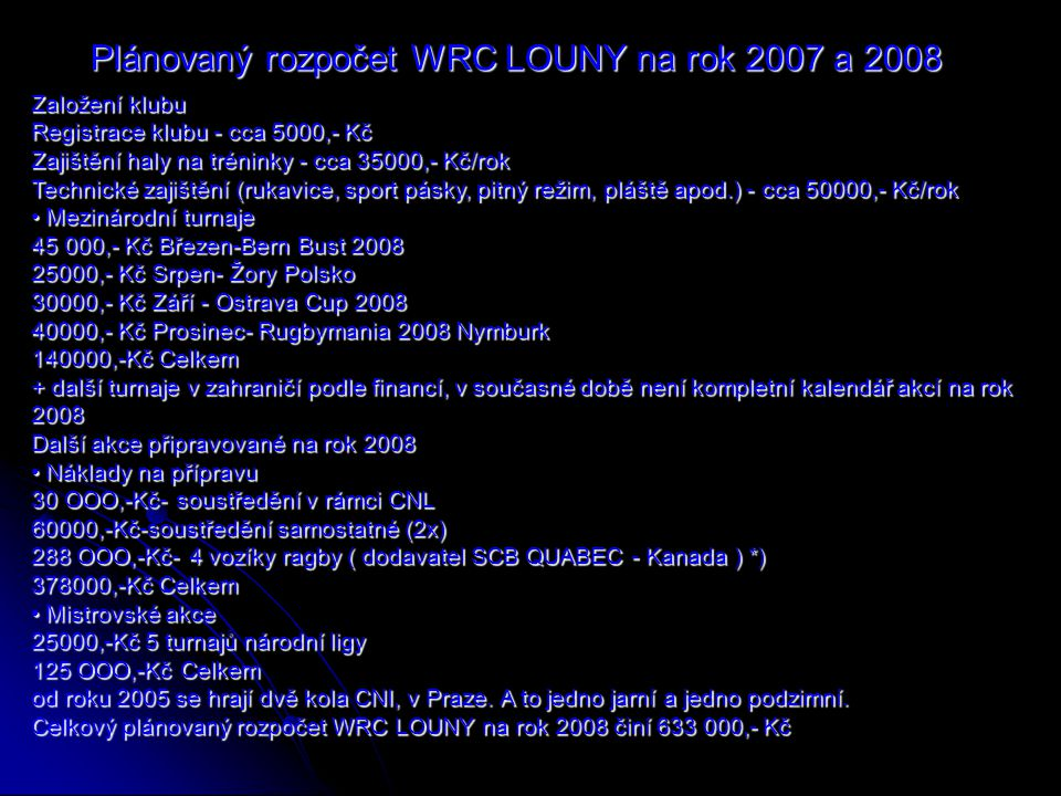 Plánovaný rozpočet WRC LOUNY na rok 2007 a 2008