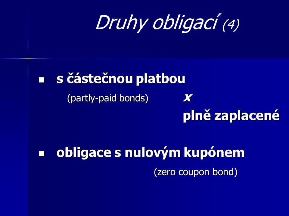 Druhy obligací (4) s částečnou platbou (partly-paid bonds) x