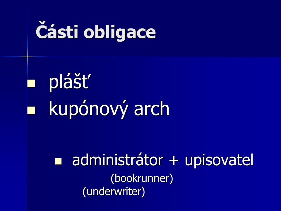 plášť kupónový arch Části obligace administrátor + upisovatel