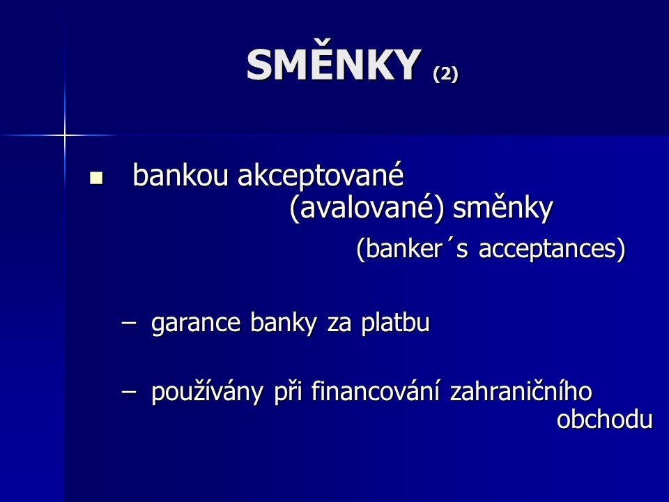 SMĚNKY (2) bankou akceptované (avalované) směnky