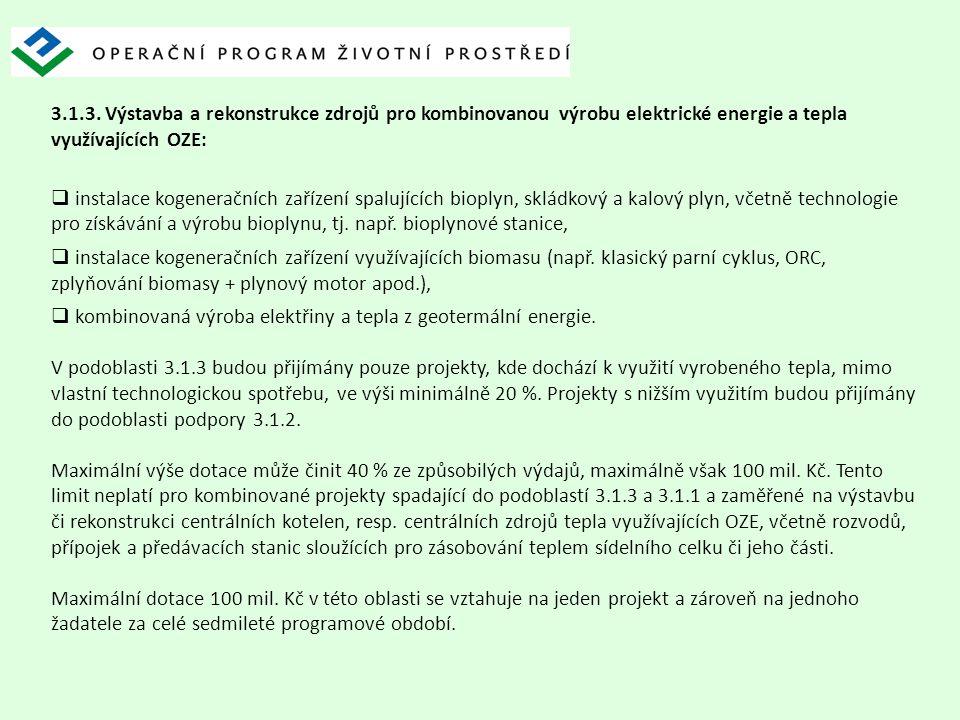 3.1.3. Výstavba a rekonstrukce zdrojů pro kombinovanou výrobu elektrické energie a tepla využívajících OZE: