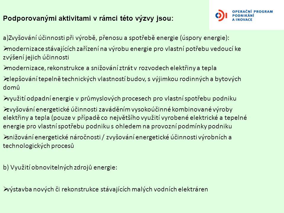 Podporovanými aktivitami v rámci této výzvy jsou: