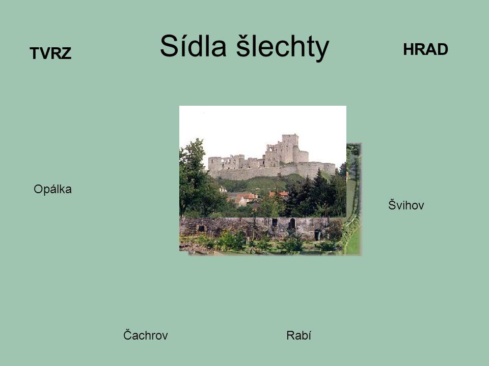 Sídla šlechty HRAD TVRZ Opálka Švihov Čachrov Rabí
