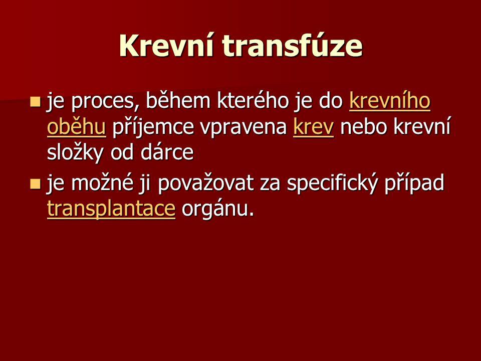 Krevní transfúze je proces, během kterého je do krevního oběhu příjemce vpravena krev nebo krevní složky od dárce.