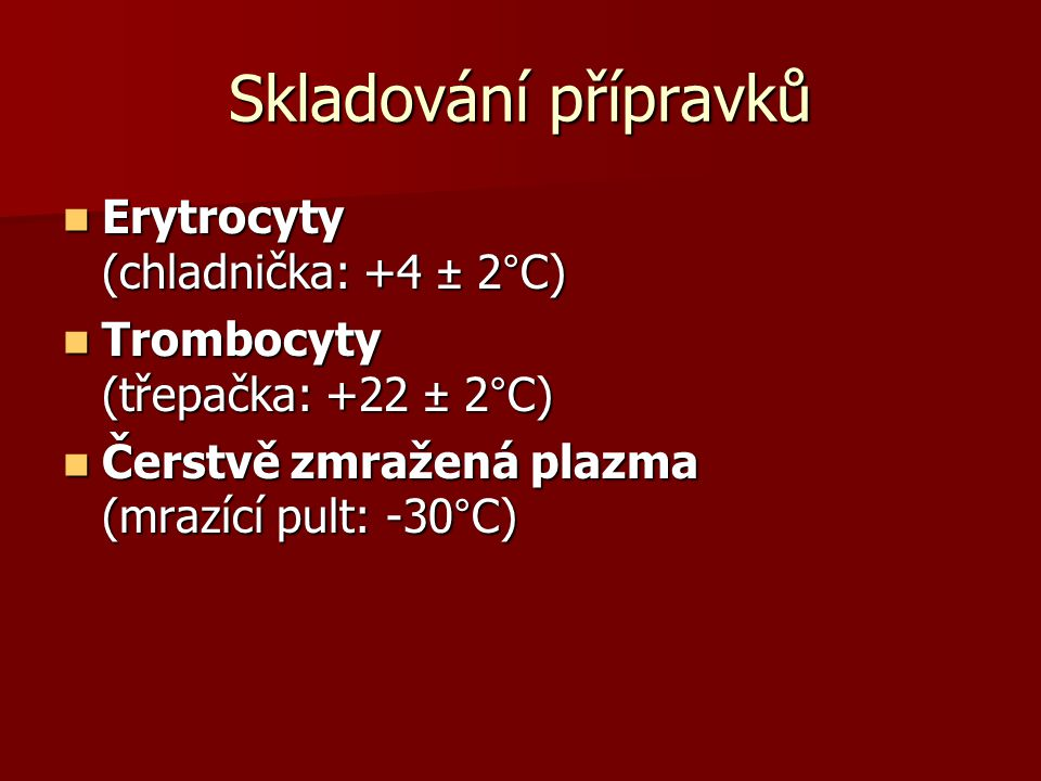 Skladování přípravků Erytrocyty (chladnička: +4 ± 2°C)