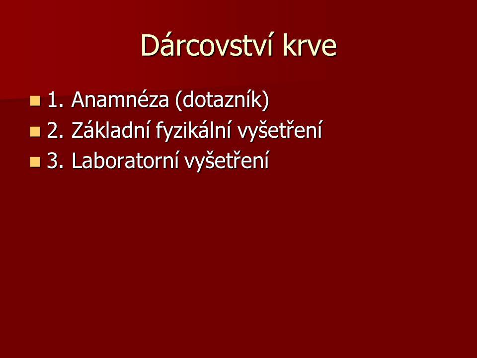 Dárcovství krve 1. Anamnéza (dotazník) 2. Základní fyzikální vyšetření