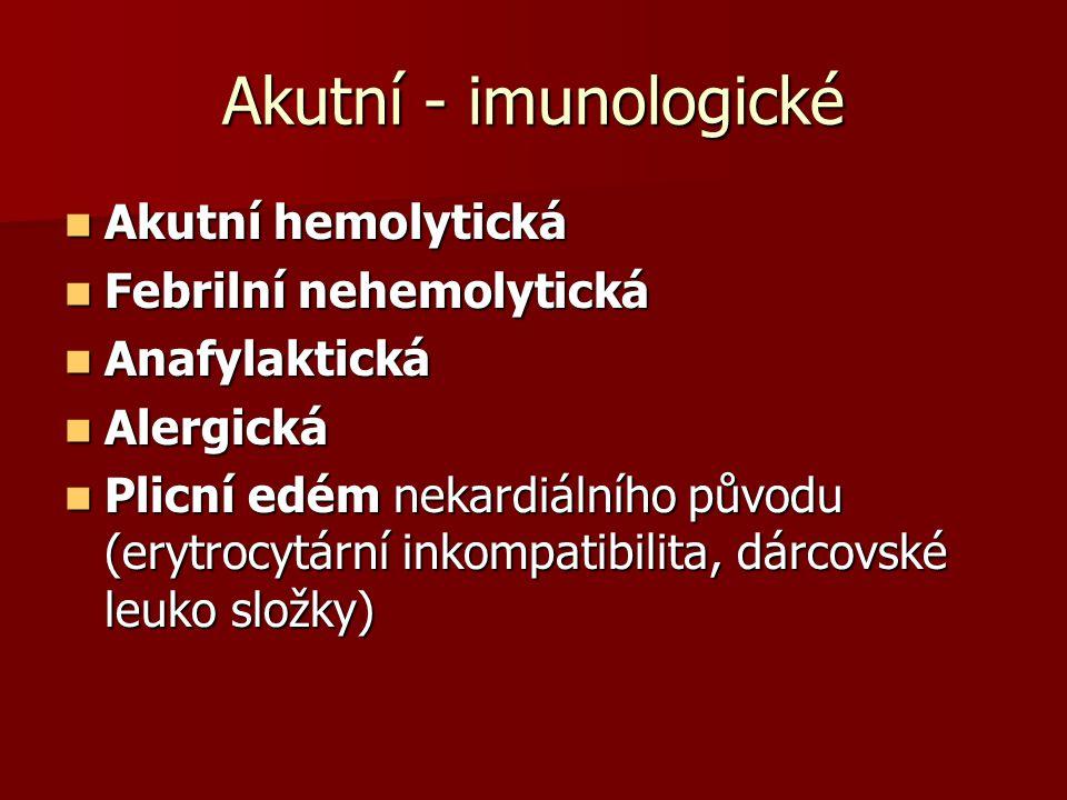 Akutní - imunologické Akutní hemolytická Febrilní nehemolytická