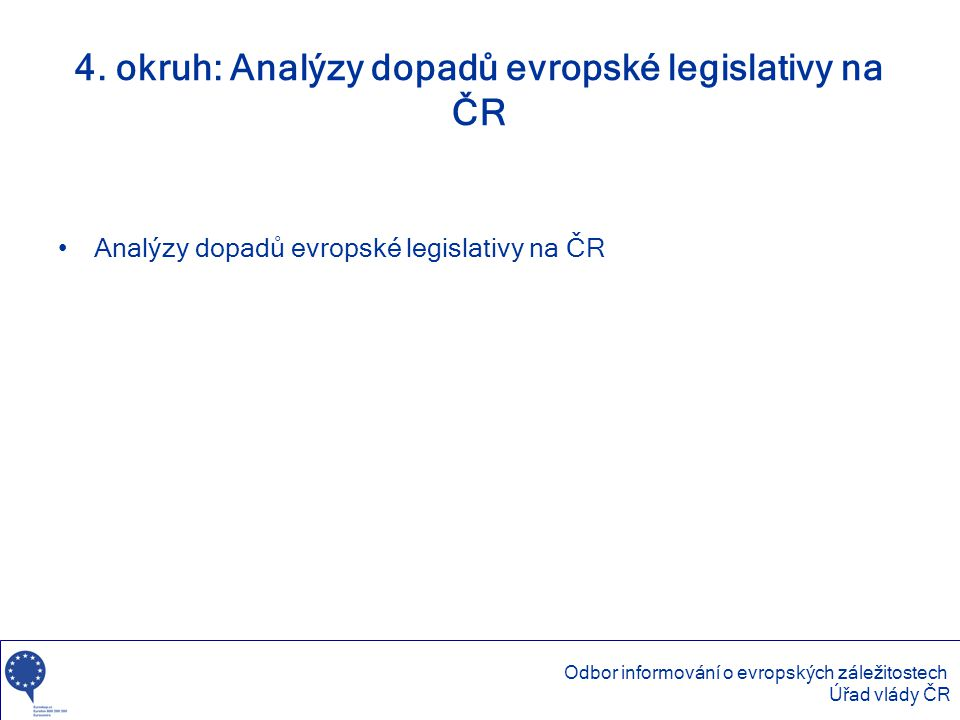 4. okruh: Analýzy dopadů evropské legislativy na ČR