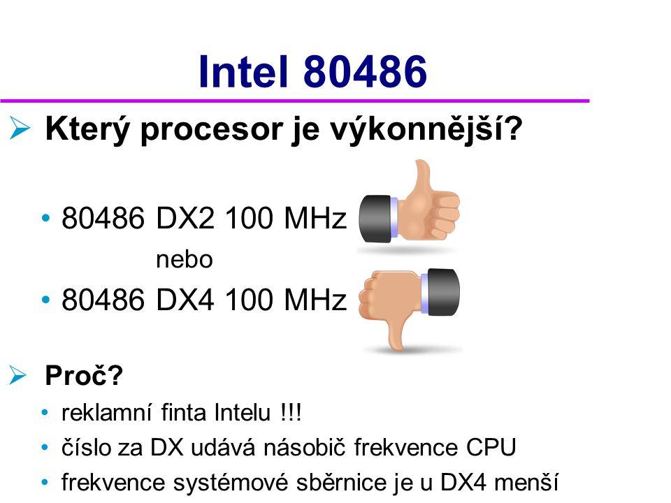 Intel 80486 Který procesor je výkonnější 80486 DX2 100 MHz