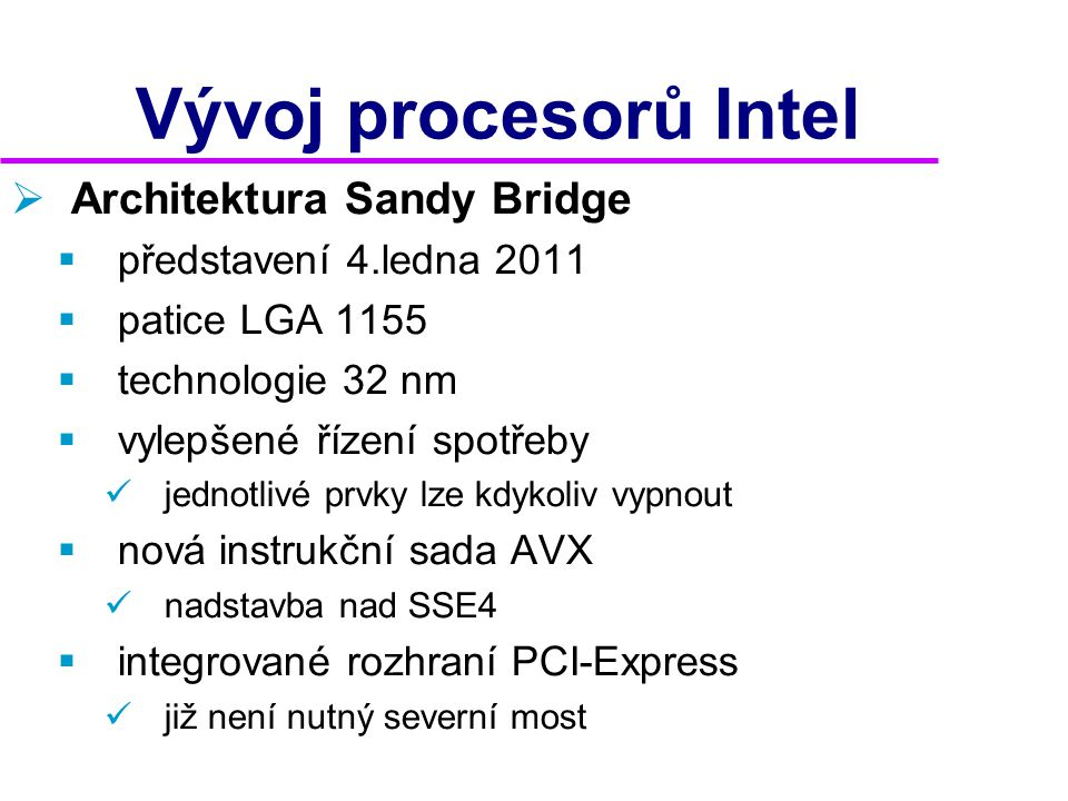 Vývoj procesorů Intel Architektura Sandy Bridge