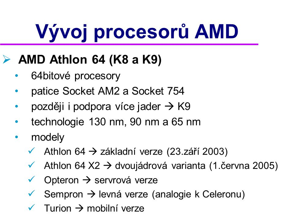 Vývoj procesorů AMD AMD Athlon 64 (K8 a K9) 64bitové procesory