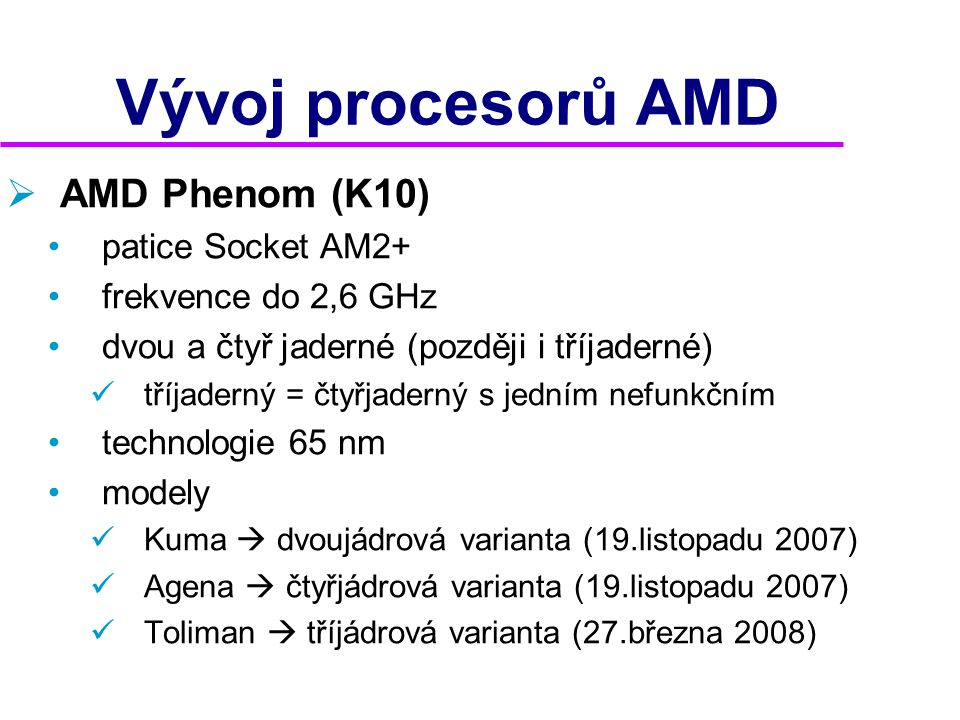 Vývoj procesorů AMD AMD Phenom (K10) patice Socket AM2+