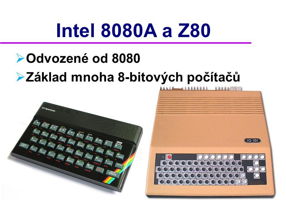 Intel 8080A a Z80 Odvozené od 8080 Základ mnoha 8-bitových počítačů 2