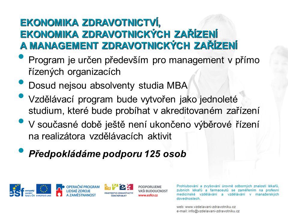 Dosud nejsou absolventy studia MBA