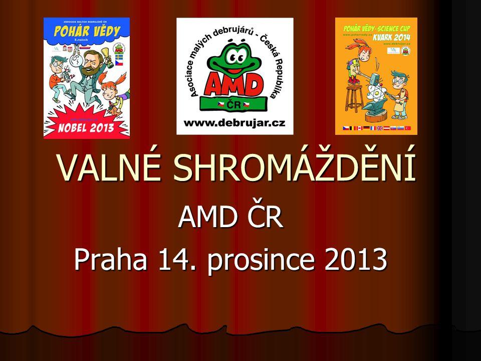 VALNÉ SHROMÁŽDĚNÍ AMD ČR Praha 14. prosince 2013