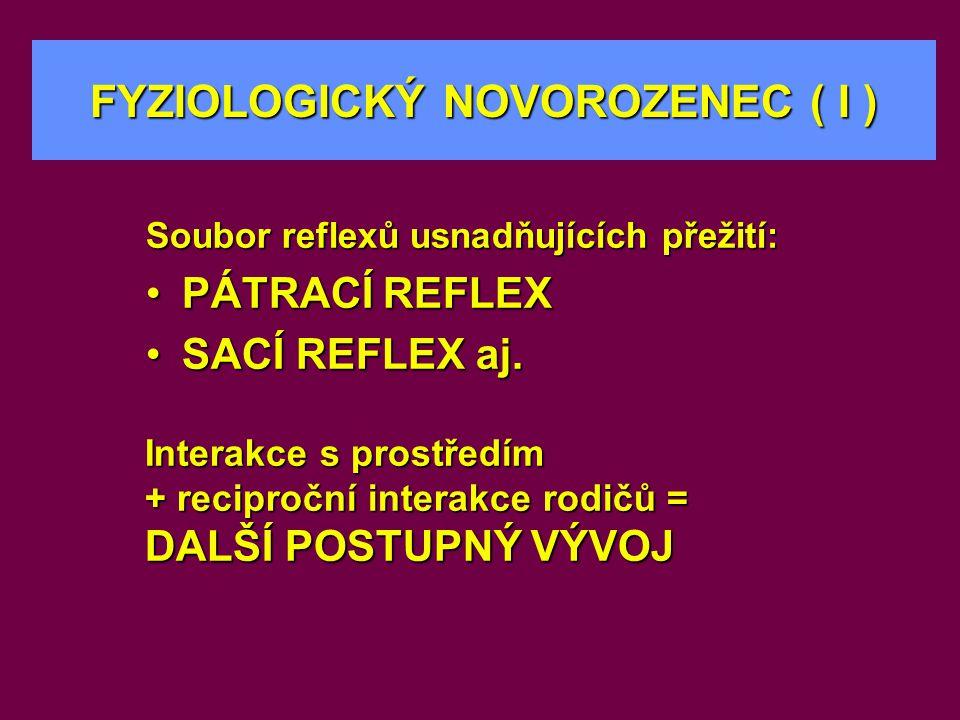 FYZIOLOGICKÝ NOVOROZENEC ( I )
