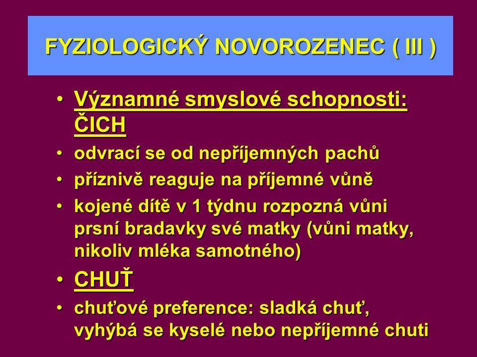 FYZIOLOGICKÝ NOVOROZENEC ( III )