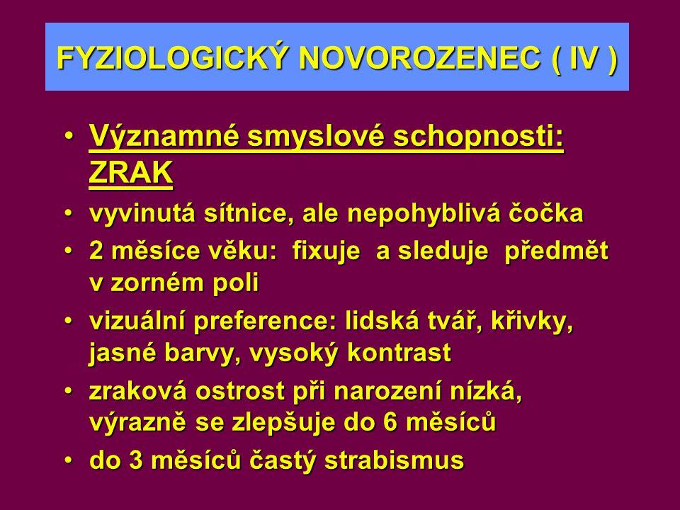 FYZIOLOGICKÝ NOVOROZENEC ( IV )