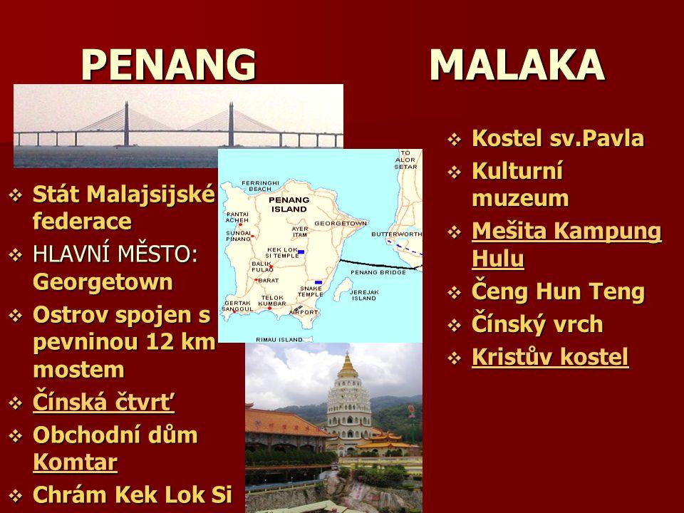 PENANG MALAKA Kostel sv.Pavla Kulturní muzeum Mešita Kampung Hulu