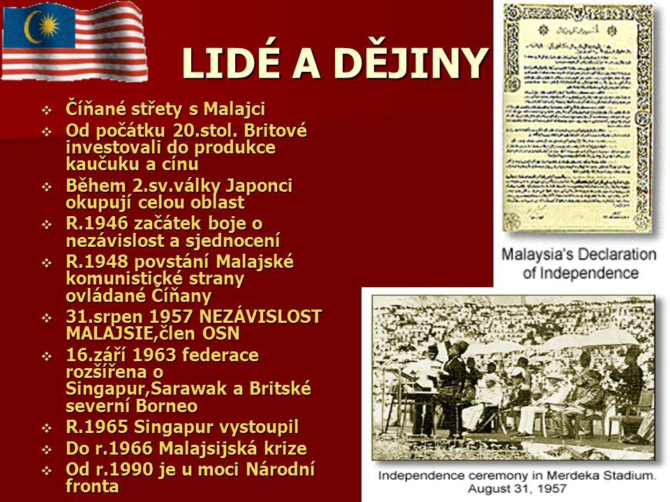 LIDÉ A DĚJINY Číňané střety s Malajci