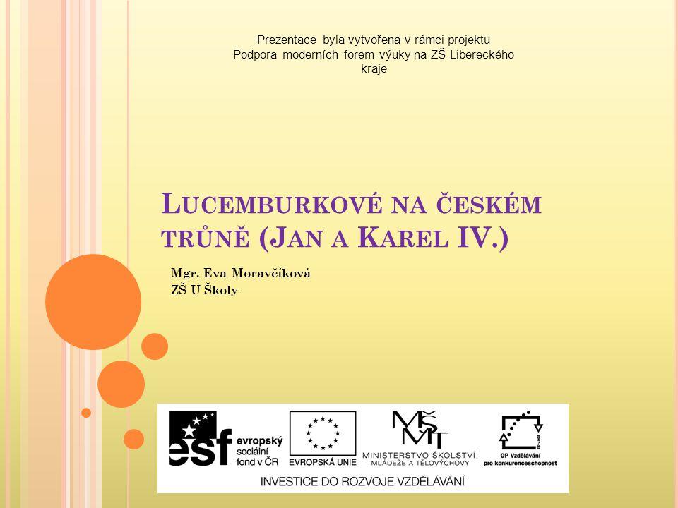 Lucemburkové na českém trůně (Jan a Karel IV.)