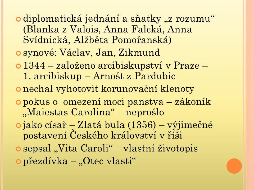 """diplomatická jednání a sňatky """"z rozumu (Blanka z Valois, Anna Falcká, Anna Svídnická, Alžběta Pomořanská)"""